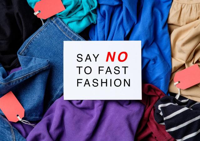 Say no to fast fashion
